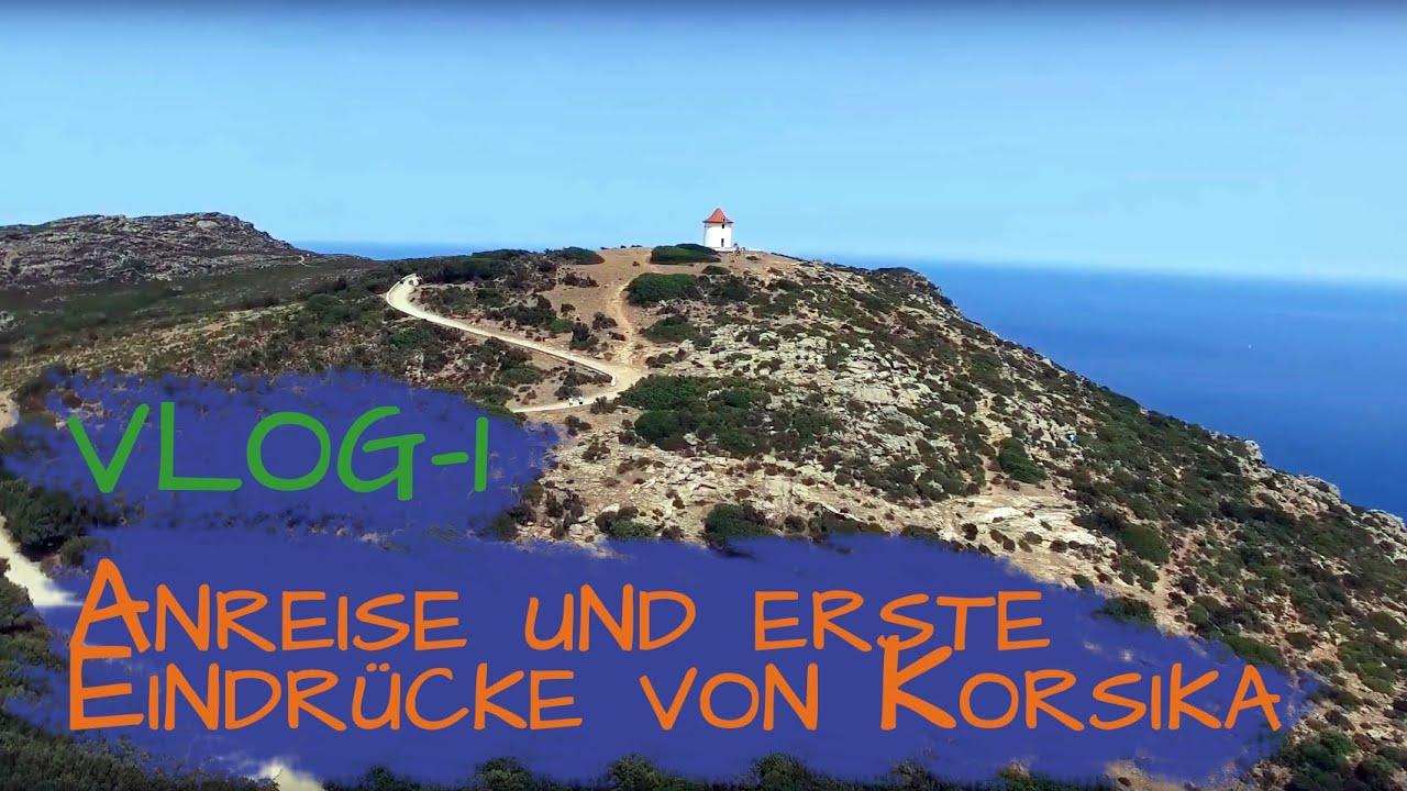 Korsika 2019 | 1 | Anreise und erste Eindrücke von Korsika | Mit Knut unterwegs